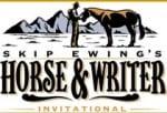 "Skip Ewing Announces Horse & Writer ""Invitational"""