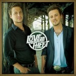 Love And Theft Releases RCA Nashville Debut Tomorrow
