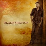 Blake Shelton To Release 'Based On A True Story...' March 26