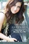 """Jordan Anderson – """"You Ain't Ready For Me"""""""