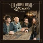 Eli Young Band Jumps the Gun with '10,000 Towns' Release