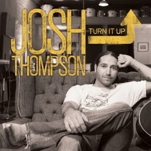 josh thompson turn it up111