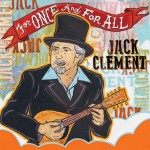 Cowboy Jack Clement's Final Album Out Today Via I.R.S. Records