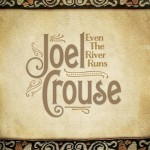 Joel Crouse To Release Debut Studio Project in August