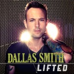 Dallas Smith Releases 'Lifted' EP With Big Loud Mountain