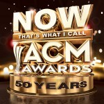 ACM Announces First-Ever 'NOW That's What I Call Music!' Album