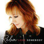 Reba To Release 'Love Somebody' April 14