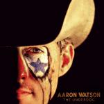 Weekly Register: Aaron Watson's 'Underdog' Has Plenty of Bite