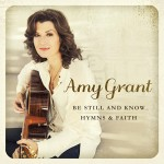 Amy Grant To Release New Tracks Produced by Vince Gill