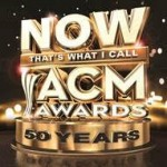 'NOW That's What I Call ACM Awards 50 Years' Track Listing Released