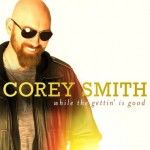Corey Smith Preps Keith Stegall-Produced Project