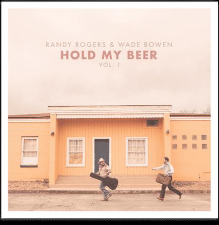 randy rogers wade bowen hold my beer 2015