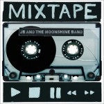 JB and the Moonshine Band Offer Up 'Mixtape' to Fans