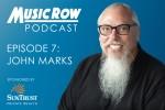 MusicRow Podcast Episode 7: John Marks