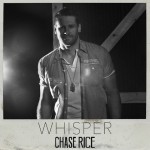 "Chase Rice Releases ""Whisper"" To Retailers, Sets Radio Add Date"