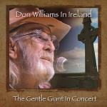 'Don Williams In Ireland: The Gentle Giant In Concert' Available on April 15