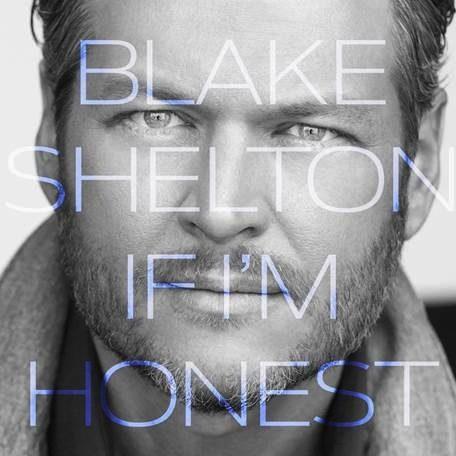 Blake Shelton If I'm Honest