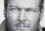 Weekly Register: Blake Shelton's 'If I'm Honest' Debuts At No. 1