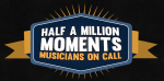 Musicians On Call Introduces Half A Million Moments Campaign