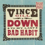 Vince Gill's 'Down To My Last Bad Habit' To Be Released On Vinyl