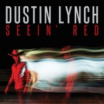 """Dustin Lynch Issues """"Seein' Red"""" As Lead Single From Third Album"""