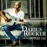 "Darius Rucker Reveals New Single, ""If I Told You"""